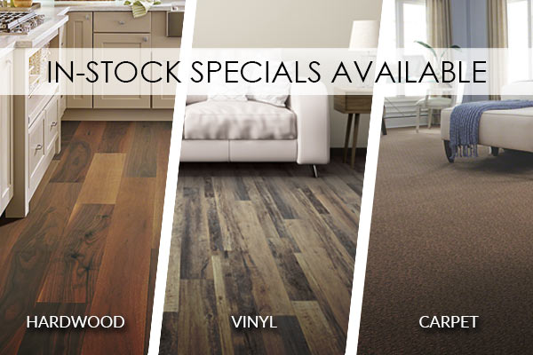In-Stock specials available for hardwood, carpet, and vinyl flooring